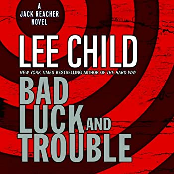 Bad Luck and Trouble  Jack Reacher Book 11
