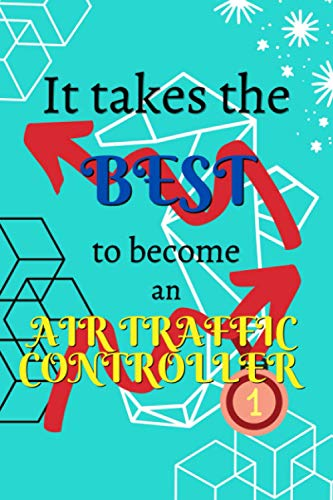 It takes the best to become an Air Traffic Controller: Lined Notebook Journal Diary   Gifts   Write and Draw Journal   120 Pages   6 x 9 inches