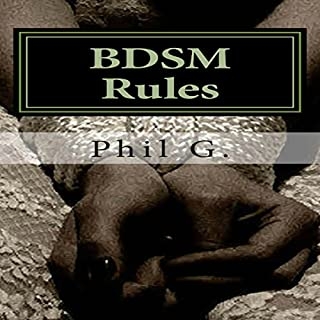 BDSM Rules                   By:                                                                                                                                 Phil G.                               Narrated by:                                                                                                                                 Logan McAllister                      Length: 3 hrs and 3 mins     17 ratings     Overall 3.7