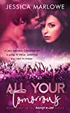 All Your Tomorrows: A Rock Star Romance (Rocked in Love Book 3)