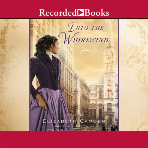 Into the Whirlwind Audiobook By Elizabeth Camden cover art