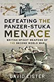 Defeating the Panzer-Stuka Menace: British Spigot Weapons of the Second World War (English Edition)