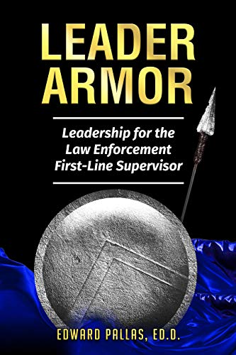 Leader Armor: Leadership for the Law Enforcement First-line Supervisor