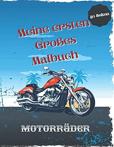 Meine ersten Großes Malbuch Motorräder: 50 einzigartige hohe Qualität Färbung Seiten von Motorrädern: Motocross,Sport Bike,Racing Motorcycle,Dirt ... Buch für Erwachsene Teenager und Kinder