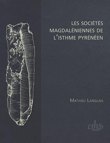 Les sociétés magdaléniennes de l'isthme pyrénéen