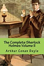 The Complete Sherlock Holmes Volume II: Volume 2