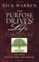 The Purpose Driven Life: What on Earth Am I Here For? : Journal