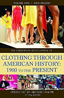 The Greenwood Encyclopedia of Clothing through American History, 1900 to the Present: Volume 2, 1950-Present