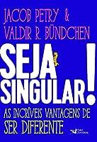 Seja Singular! as Incríveis Vantagens de Ser Diferente