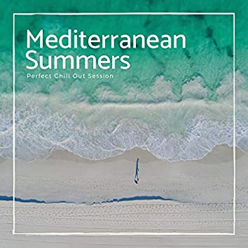 Mediterranean Summers - Perfect Chill Out Session