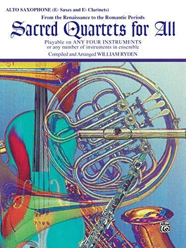 Sacred Quartets for All (From the Renaissance to the Romantic Periods): Alto Saxophone (E-flat Saxes & E-flat Clarinets) (For All Series)
