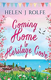 Coming Home to Heritage Cove: A delightfully romantic summer read