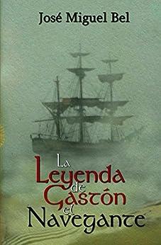 Book's Cover of La Leyenda de Gastón el Navegante Versión Kindle