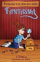Sterling y el caso del niño fantasma: Libro Infantil / Juvenil - Novela Suspense / Humor - A partir de 8 años (Sterling Qu...