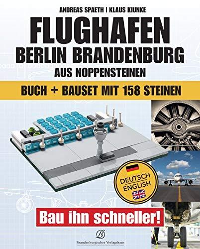 Flughafen Berlin Brandenburg aus Noppensteinen: Buch und Bauset mit 158 Steinen Deutsch/Englisch