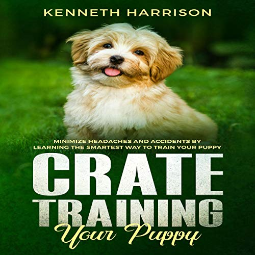 Crate Training Your Puppy audiobook cover art