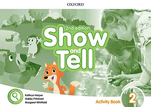Oxford Show and Tell 2. Activity Book 2nd Edition (Oxford Show and Tell Second Edition)