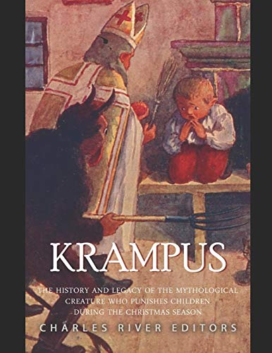 Krampus: The History and Legacy of the Mythological Figure Who Punishes Children during the Christmas Season
