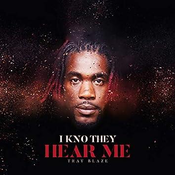 I Kno They Hear Me