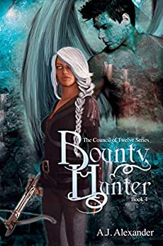 Bounty Hunter: Book 4 in 'The Council of Twelve' series by [A. J. Alexander, K. J. Magical Design, DSM Publications]