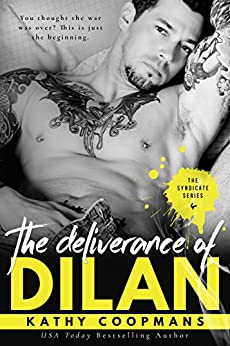 The Deliverance of Dilan (The Syndicate Series Book 4) by [Kathy Coopmans]