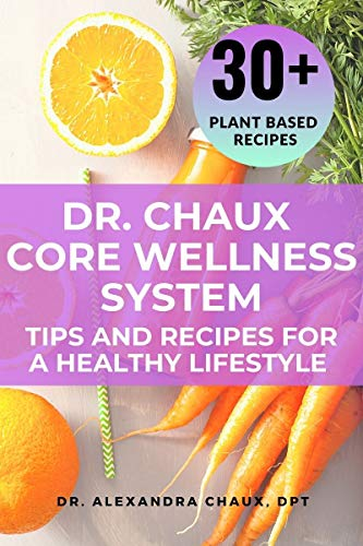 Dr. Chaux Core Wellness System: Tips and Recipes for a Healthy lifestyle (English Edition) ✅