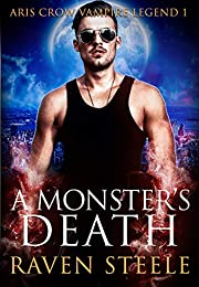 A Monster's Death (Aris Crow Vampire Legend Book 1)