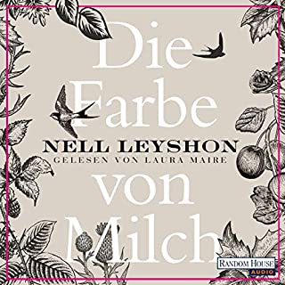 Die Farbe von Milch                   By:                                                                                                                                 Nell Leyshon                               Narrated by:                                                                                                                                 Laura Maire                      Length: 4 hrs and 38 mins     Not rated yet     Overall 0.0