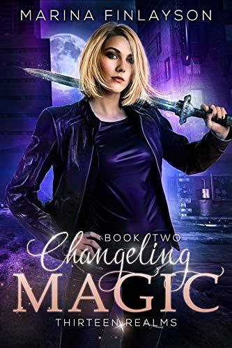 Changeling Magic (Thirteen Realms Book 2) (English Edition)