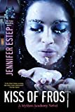 Kiss of Frost (The Mythos Academy)