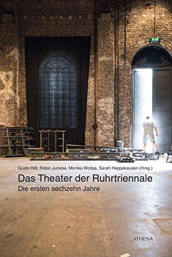 Das Theater der Ruhrtriennale: Die ersten sechzehn Jahre (Scripta scenica / Bochumer Beiträge zur Theaterforschung)
