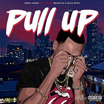 Pull Up (feat. Dezipunk & Bleu Epps)