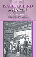 Isabella Bird and Japan: A Reassessment (Asia/Pacific series)