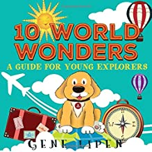 10 World Wonders: A Guide For Young Explorers (Kids Books for Young Explorers)