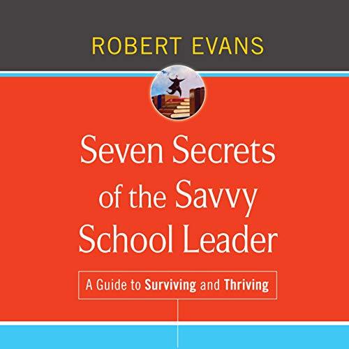 Seven Secrets of the Savvy School Leader cover art