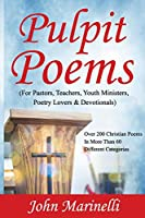 Pulpit Poems: For Pastors, Teachers, Outreach Ministers, Poetry Lovers & Devotions