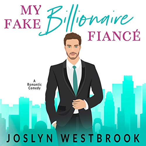 My Fake Billionaire Fiancé cover art