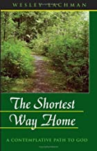 The Shortest Way Home: a contemplative path to God