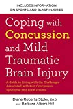 Coping with Concussion and Mild Traumatic Brain Injury: A Guide to...