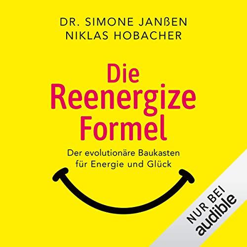 Die Reenergize-Formel - Der evolutionäre Baukasten für Energie und Glück Titelbild