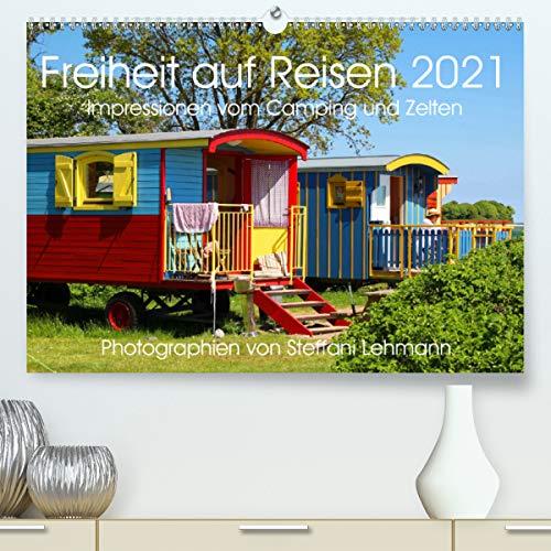Freiheit auf Reisen 2021. Impressionen vom Camping und Zelten (Premium, hochwertiger DIN A2 Wandkalender 2021, Kunstdruck in Hochglanz)