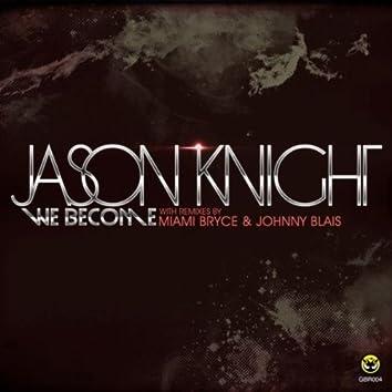 We Become