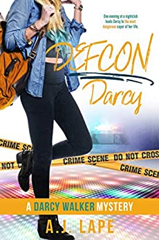 DEFCON Darcy: A YA Mystery Thriller (Darcy Walker High School Mystery Series Book 4) by [A. J. Lape]