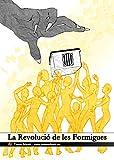 LA REVOLUCIÓ DE LES FORMIGUES: Fins on arribaries per protegir una filla? (Catalan Edition)