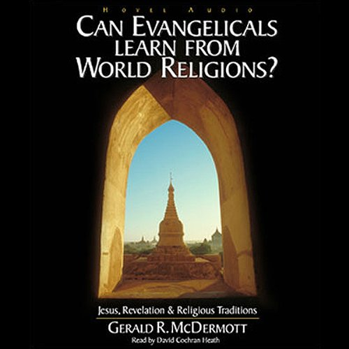 Can Evangelicals Learn from World Religions? audiobook cover art