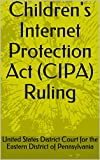 Children's Internet Protection Act (CIPA) Ruling (English Edition)