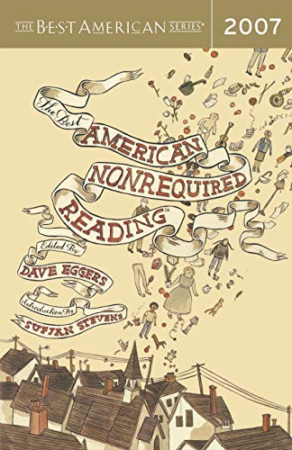 The Best American Nonrequired Reading 2007 (The Best American Series ®)