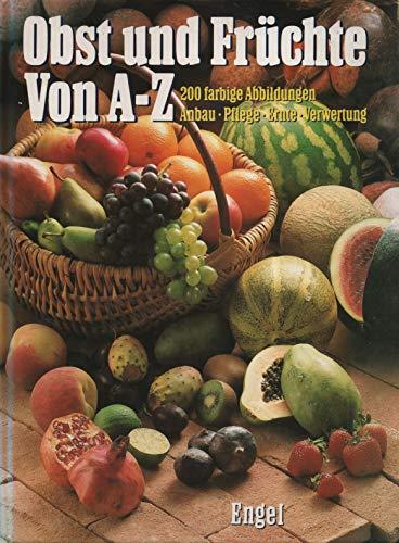 Obst und Früchte von A - Z, 200 farbige Abbildungen, Anbau - Pflege - Ernte - Verwertung