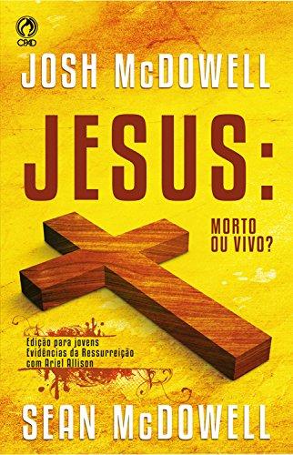 Jesus: Morto ou Vivo? (Portuguese Edition)