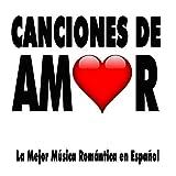 Canciones de Amor: Música Romántica en Español para Enamorados, Baladas y Canciones Románticas